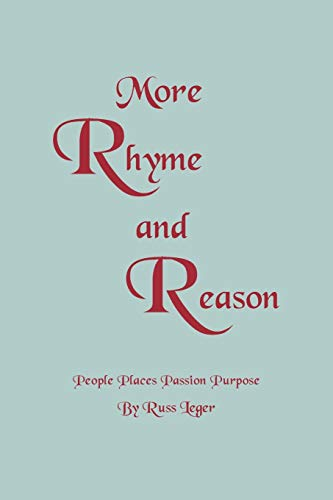 More Rhyme and Reason People Places Passion Purpose: Russ Leger