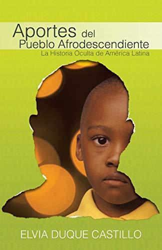 9781475965834: Aportes del Pueblo Afrodescendiente: La Historia Oculta de America Latina