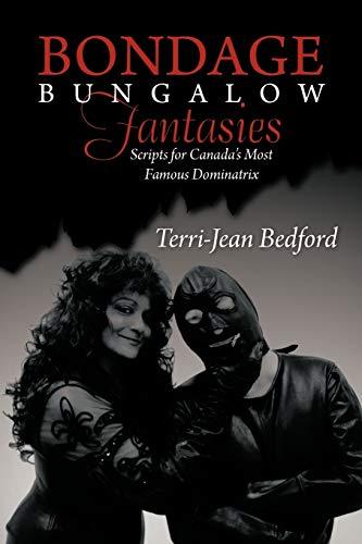 Bondage Bungalow Fantasies: Bedford, Terri-Jean