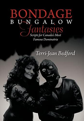9781475967364: Bondage Bungalow Fantasies: Scripts for Canada's Most Famous Dominatrix