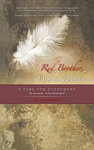 Red Brother, White Brother : A Time: Jean LaFrance