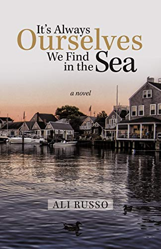 9781475969603: It's Always Ourselves We Find in the Sea: A Novel