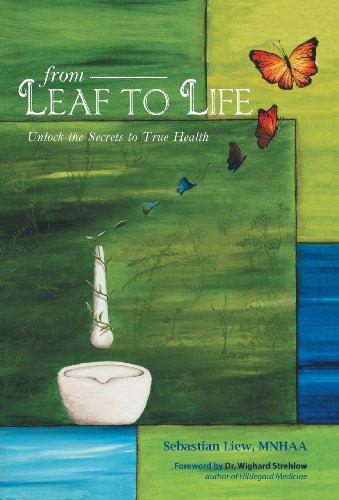 9781475970142: From Leaf to Life: Unlock the Secrets to True Health