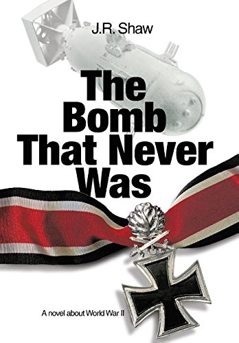 9781475970630: The Bomb That Never Was: A novel about World War II