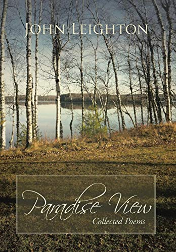 Paradise View: Collected Poems: John Leighton