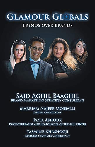 Glamour Globals: Trends over Brands: Baaghil, Mossalli, Ashour,
