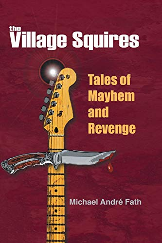 9781475971682: The Village Squires - Tales of Mayhem and Revenge