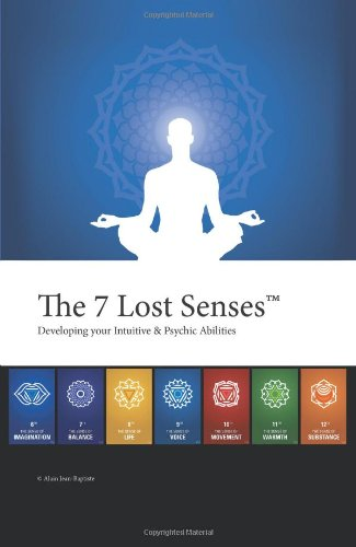9781475972061: The 7 Lost Senses™: Developing Your Intuitive and Psychic Abilities