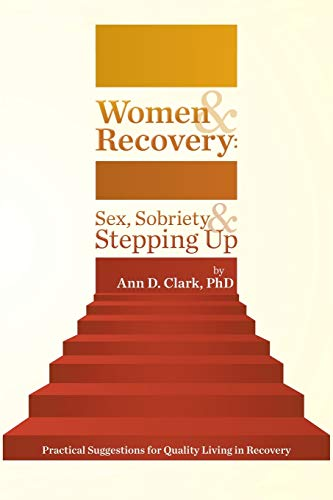 9781475972825: Women & Recovery: Sex, Sobriety & Stepping Up: Practical Suggestions for Quality Living in Recovery
