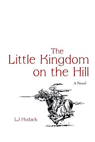 9781475973167: The Little Kingdom on the Hill: A Novel