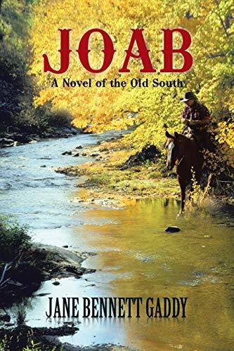 Joab: A Novel of the Old South: Jane Bennett Gaddy