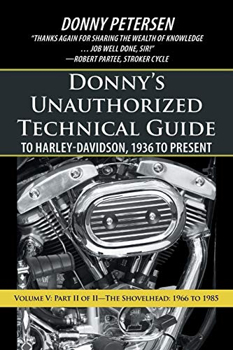 9781475973600: Donny's Unauthorized Technical Guide to Harley-Davidson, 1936 to Present: Volume V: Part II of II—The Shovelhead: 1966 to 1985