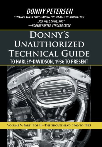 9781475973624: Donny's Unauthorized Technical Guide to Harley-Davidson, 1936 to Present: Volume V: Part II of II-The Shovelhead: 1966 to 1985