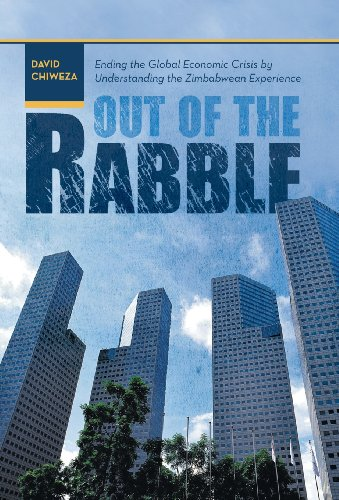 9781475973860: Out of the Rabble: Ending the Global Economic Crisis by Understanding the Zimbabwean Experience