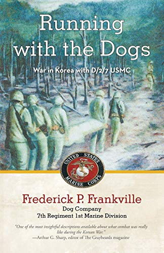 9781475974744: Running with the Dogs: War in Korea with D/2/7, USMC
