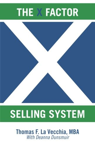 The X Factor Selling System: The Sales: Thomas F. La