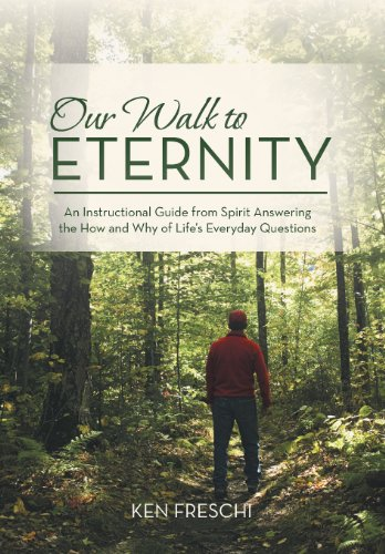 9781475975086: Our Walk to Eternity: An Instructional Guide from Spirit Answering the How and Why of Life's Everyday Questions