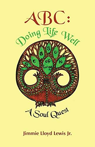 ABC Doing Life Well A Soul Quest: Jimmie Lloyd Lewis Jr.