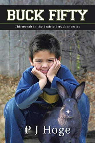 Buck Fifty: Thirteenth in the Prairie Preacher Series: P J Hoge