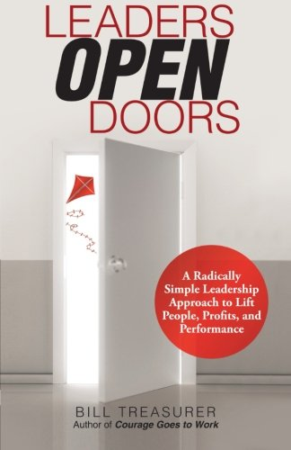 9781475976366: Leaders Open Doors: A Radically Simple Leadership Approach to Lift People, Profits, and Performance