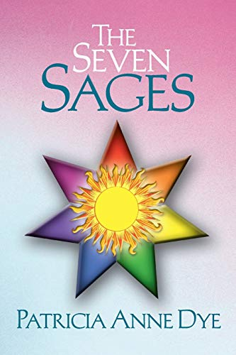 The Seven Sages: Patricia Anne Dye