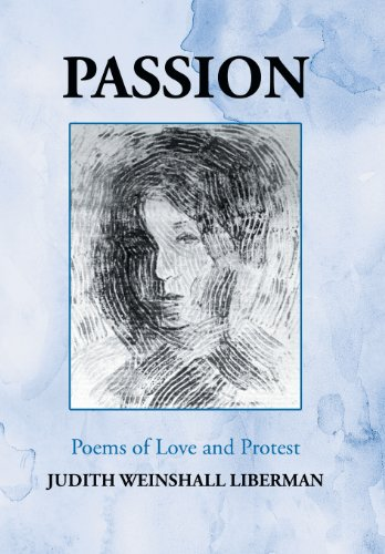 Passion: Poems of Love and Protest: Judith Weinshall Liberman