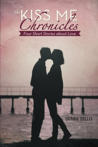 9781475977677: The Kiss Me Chronicles: Four Short Stories about Love