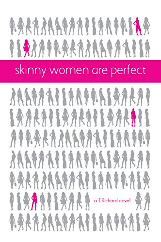 Skinny Women Are Perfect: T. Richard