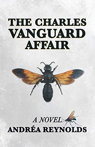 The Charles Vanguard Affair: A Novel: Reynolds, Andr?a