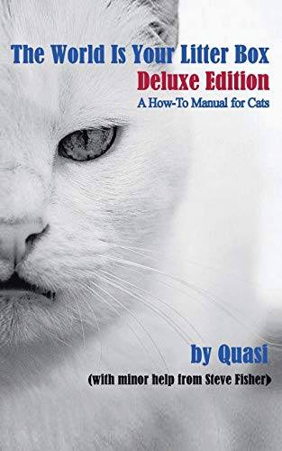 9781475980004: The World Is Your Litter Box: Deluxe Edition: A How-To Manual for Cats