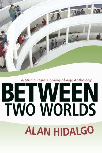 Between Two Worlds: A Multicultural Coming-of-Age Anthology
