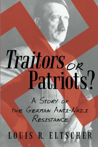 9781475981421: Traitors or Patriots?: A Story of the German Anti-Nazi Resistance