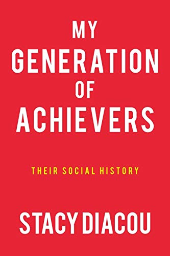 9781475981544: My Generation of Achievers: Their Social History
