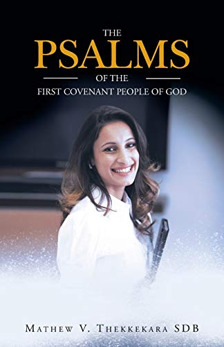 The Psalms of the First Covenant People of God: Sdb Mathew V. Thekkekara