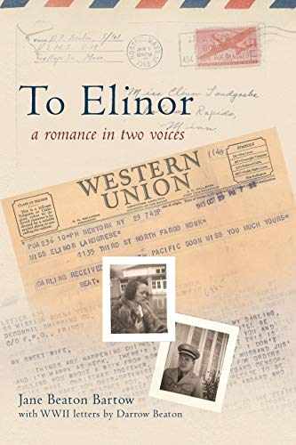 To Elinor: A Romance in Two Voices: Jane Beaton Bartow
