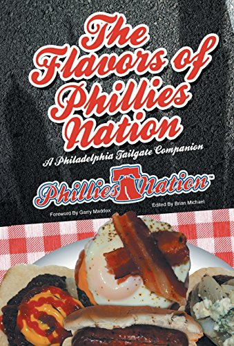 9781475982503: The Flavors of Phillies Nation: A Philadelphia Tailgate Companion