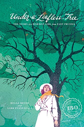 9781475982787: Under a Leafless Tree: The Story of a Mormon Girl from East Prussia