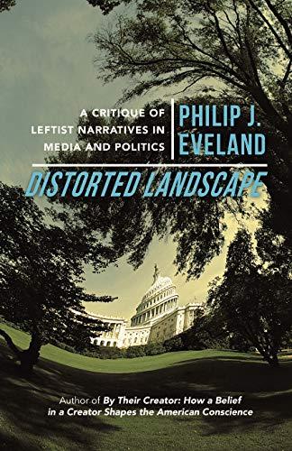 9781475982879: Distorted Landscape: A Critique of Leftist Narratives in Media and Politics