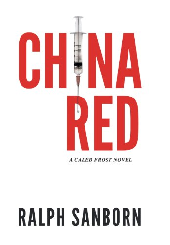 China Red: A Caleb Frost Novel: Sanborn, Ralph