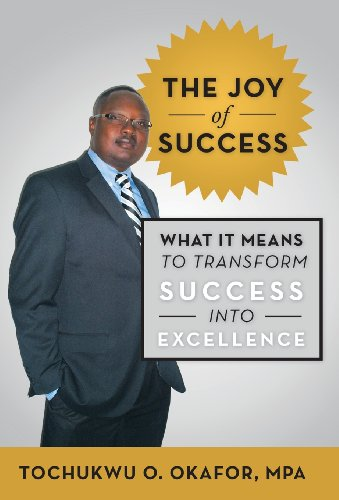 9781475984002: The Joy of Success: What It Means to Transform Success Into Excellence
