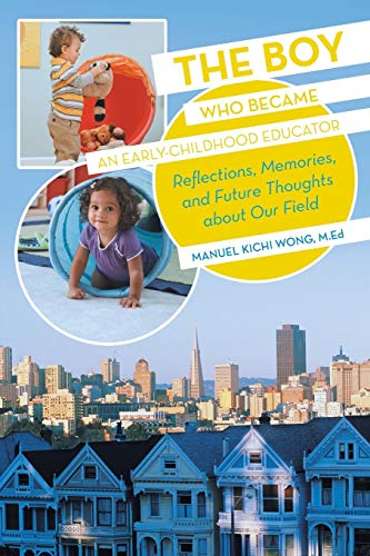 9781475984842: The Boy Who Became an Early-Childhood Educator: Reflections, Memories, and Future Thoughts about Our Field