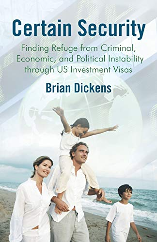 9781475985047: Certain Security: Finding Refuge from Criminal, Economic, and Political Instability Through US Investment Visas