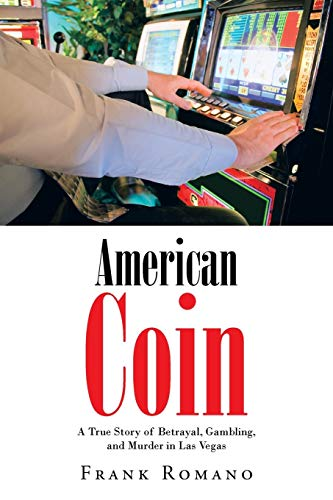 9781475985085: American Coin: A True Story of Betrayal, Gambling, and Murder in Las Vegas