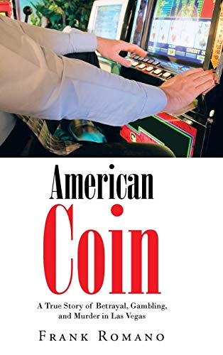 9781475985092: American Coin: A True Story of Betrayal, Gambling, and Murder in Las Vegas