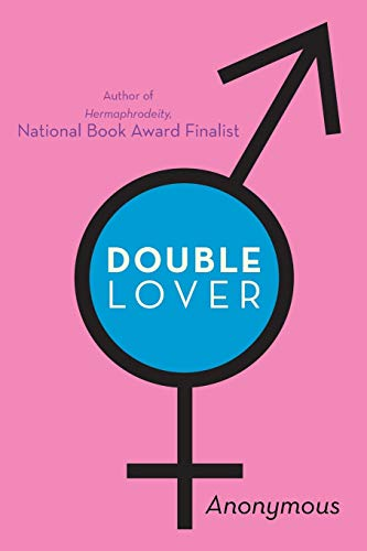 9781475985269: Double Lover: Confessions of a Hermaphrodite