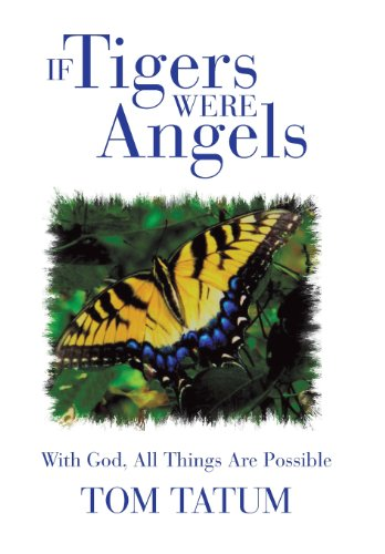 9781475985962: If Tigers Were Angels: With God, All Things Are Possible