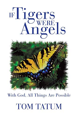 9781475985979: If Tigers Were Angels: With God, All Things Are Possible