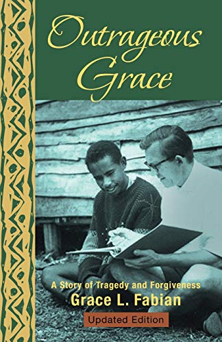 9781475986587: Outrageous Grace: A Story of Tragedy and Forgiveness
