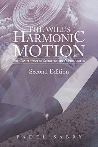 9781475987348: The Will's Harmonic Motion: The Completion of Schopenhauer's Philosophy