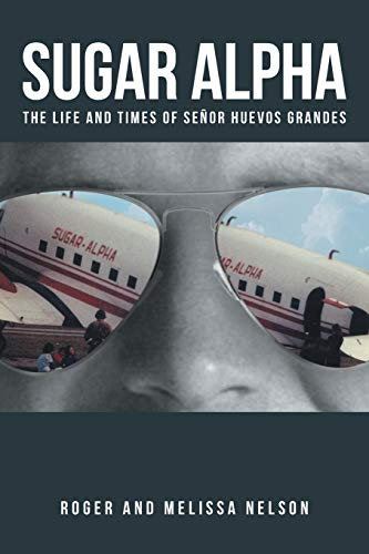 9781475989397: Sugar Alpha: The Life and Times of Senor Huevos Grandes